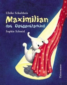 Maximilian, das Gespensterkind
