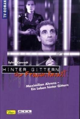 Maximilian Ahrens, Ein Leben hinter Gittern