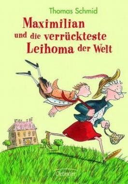 Maximilian und die verrückteste Leihoma der Welt