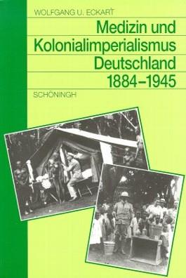 Medizin und Kolonialimperialismus Deutschland 1884-1945