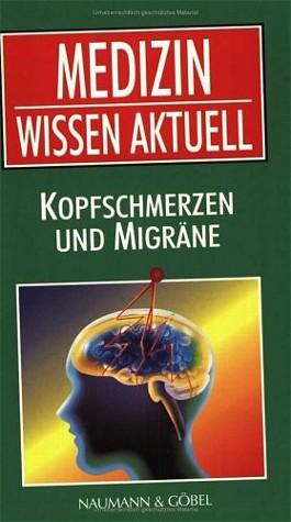 Medizin Wissen aktuell. Kopfschmerzen und Migräne