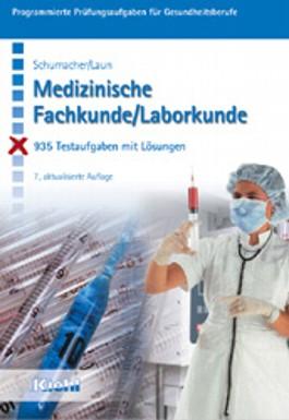 Medizinische Fachkunde / Laborkunde. 935 Testaufgaben mit Lösungen. (Lernmaterialien) (Programmierte Prüfungsaufgaben)