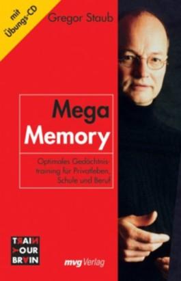Mega Memory. Optimales Gedächtnistraining für Privatleben, Schule und Beruf