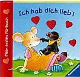 Mein erstes Fühlbuch: Ich hab dich lieb!