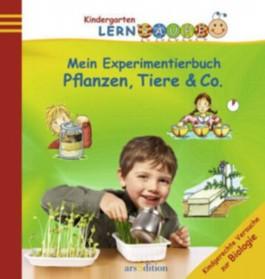 Mein Experimentierbuch: Pflanzen, Tiere & Co.