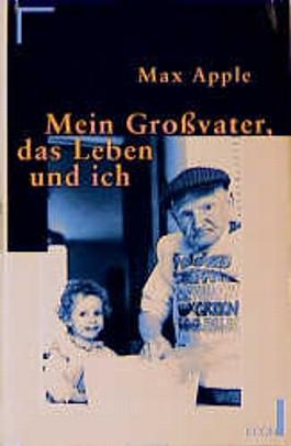 Mein Großvater, das Leben und ich