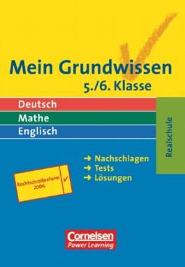 Mein Grundwissen - Deutsch, Mathe, Englisch. Realschule - Aktualisierte Ausgabe 2006 / 5./6. Schuljahr - Schülerbuch
