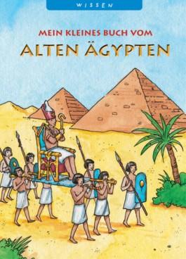 Mein kleines Buch vom Alten Ägypten