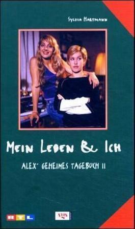 Mein Leben & ich, Alex' geheimes Tagebuch. Bd.2