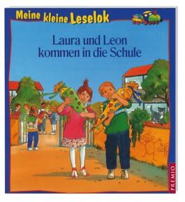 Meine kleine Leselok: Laura und Leon kommen in die Schule