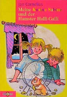 Meine Kusine Sabine und der Hamster Halli-Galli