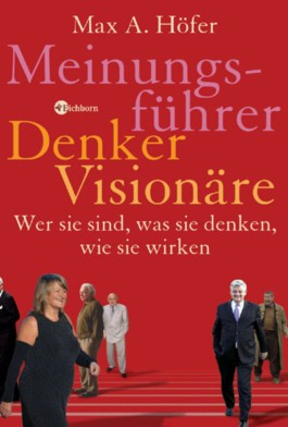 Meinungsführer, Denker, Visionäre