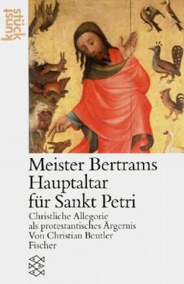 Meister Bertram. Der Hochaltar von St. Petri