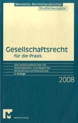 Memento Gesellschaftsrecht für die Praxis 2007