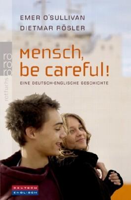 Mensch, be Careful!