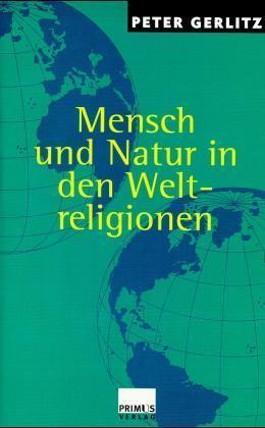 Mensch und Natur in den Weltreligionen