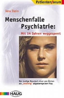 Menschenfalle Psychiatrie