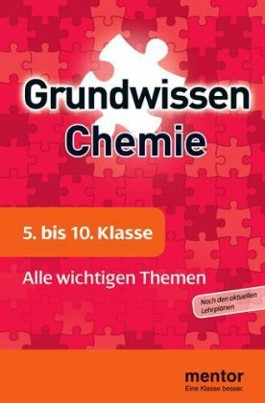 mentor Grundwissen Chemie. 5. bis 10. Klasse