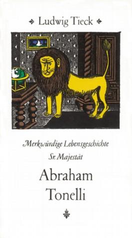 Merkwürdige Lebensgeschichte seiner Majestät Abraham Tonelli