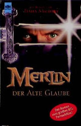 Merlin. Der Alte Glaube.