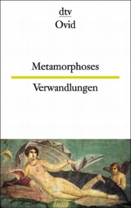 Metamorphoses /Verwandlungen