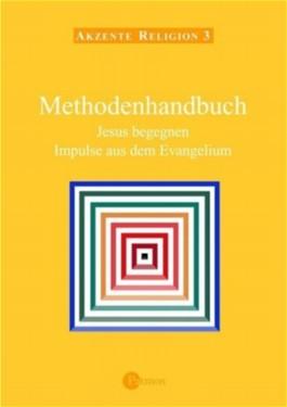 Methodenhandbuch - Jesus begegnen - Impulse aus dem Evangelium