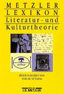 Metzler Lexikon Literatur- und Kulturtheorie. Ansätze, Personen, Grundbegriffe
