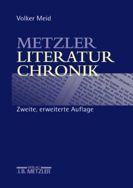 Metzler Literatur Chronik. Werke deutschsprachiger Autoren
