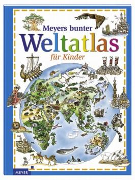 Meyers bunter Weltatlas für Kinder