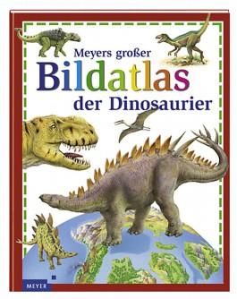 Meyers großer Bildatlas der Dinosaurier
