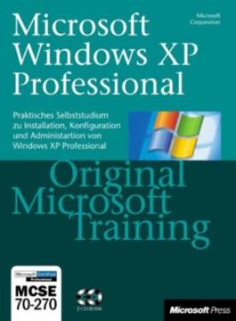 Microsoft Windows XP Professional. MCSE 70-270. Training