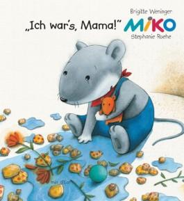 """Miko - """"Ich war's Mama!"""""""