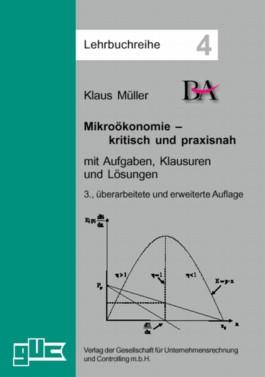 Mikroökonomie - kritisch und praxisnah