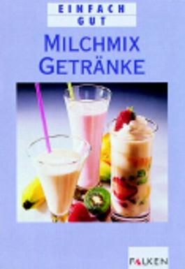 Milchmixgetränke. Einfach gut.
