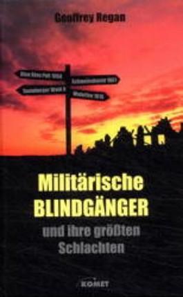 Militärische Blindgänger - und ihre grössten Schlachten