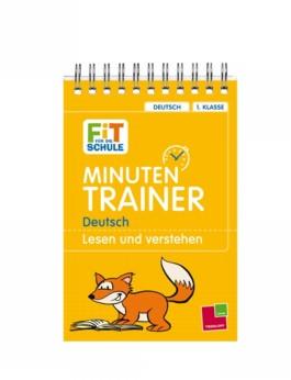 Minutentrainer - 1. Klasse Deutsch. Lesen und verstehen