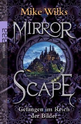 Mirrorscape - Gefangen im Reich der Bilder