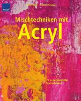 Mischtechniken mit Acryl