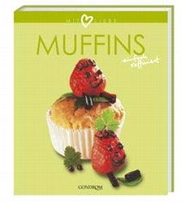 Mit Liebe. Muffins. Einfach raffiniert