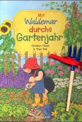 Mit Waldemar durchs Gartenjahr
