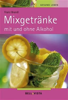 Mixgetränke mit und ohne Alkohol