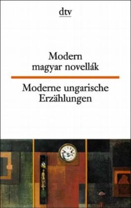 Moderne ungarische Erzählungen. Modern magyar novellak