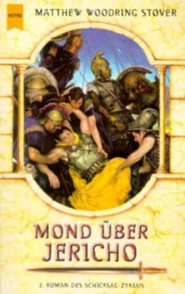 Mond über Jericho. (Zweiter Roman des Schicksal-Zyklus)