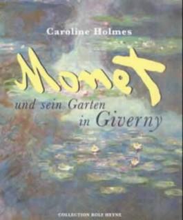 Monet und sein Garten in Giverny