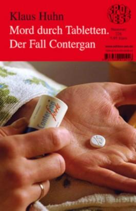 Mord durch Tabletten. Der Fall Contergan