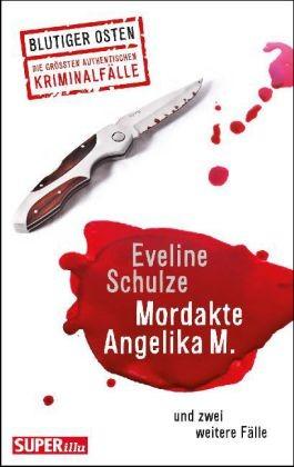 Mordakte Angelika M. Und zwei weitere Fälle