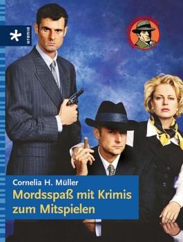 Mordsspass mit Krimis zum Mitspielen