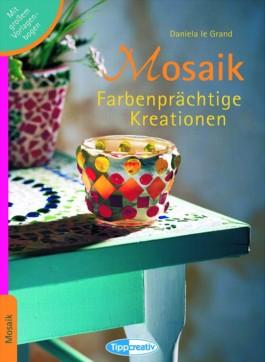 Mosaik. Farbenprächtige Kreationen