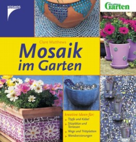 mosaik im garten von clare matthews bei lovelybooks sachbuch. Black Bedroom Furniture Sets. Home Design Ideas
