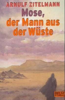Mose, der Mann aus der Wüste
